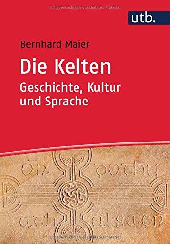 Buchseite und Rezensionen zu 'Die Kelten – Geschichte, Kultur und Sprache: Ein Studienbuch' von Maier, Bernhard