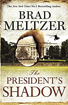 The President's Shadow: The Culper Ring Trilogy 3 by [Brad Meltzer]
