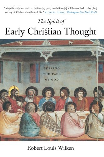 The Spirit of Early Christian Thought: Seeking the Face...
