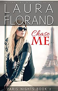 Chase Me (Paris Nights Book 2) by [Laura Florand]