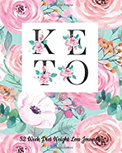 52 Week Keto Diet Weight Loss Journal: Your Meals Weekly Diary Meal and Exercise Fitness Diet Weight Loss Journal Grocery Keto List Track And Plan Log ... List with Mandala Coloring Journal Planner)