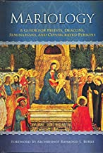 Mariology: A Guide for Priests, Deacons, Seminarians, and Consecrated Persons