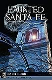 Haunted Santa Fe (Haunted America) (English Edition)