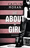 "All about a girl ""All about a girl"" von Caitlin Moran ist alles, was man…"