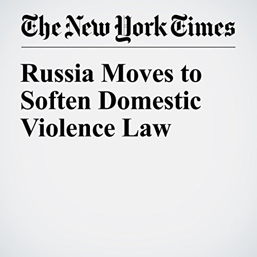 Russia Moves to Soften Domestic Violence Law copertina
