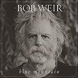 Songtexte von Bob Weir - Blue Mountain