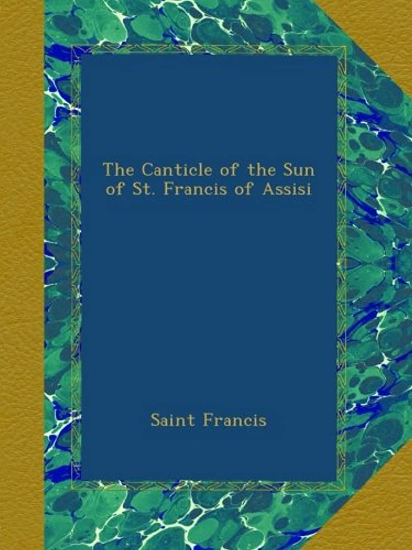 無限大手伝う結晶The Canticle of the Sun of St. Francis of Assisi