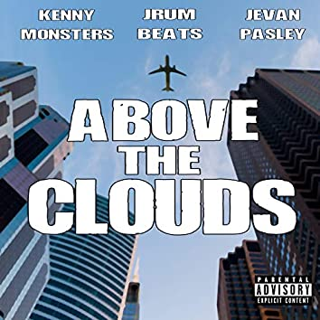Above the Clouds (feat. Jevan Pasley & Jrum)