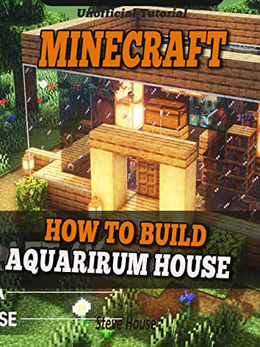 How to Build a Aquarium House in Minecraft - Minecraft Tutorial Building (English Edition)