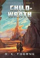 Child of Wrath (Audacity Saga)