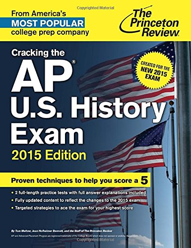 Cracking The Ap U S History Exam 2015 Edition Created For The New 2015 Exam College Test Preparation