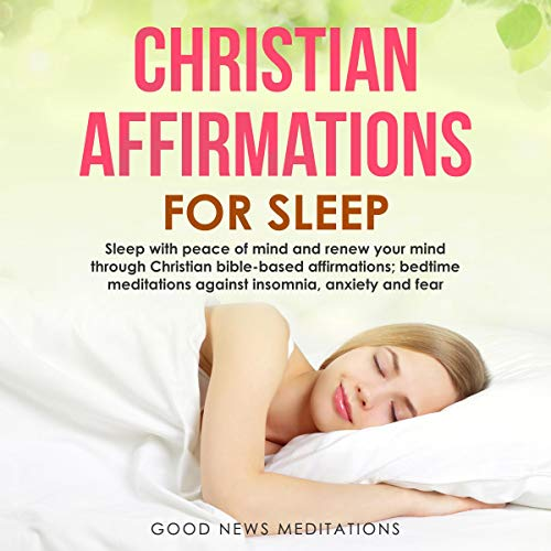 Christian Affirmations for Sleep Audiobook By Good News Meditations cover art