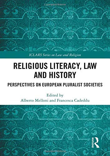 Religious Literacy, Law and History: Perspectives on European Pluralist Societies (ICLARS Series on Law and Religion)