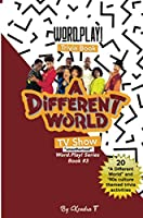 Word Play Trivia Book: A Different World tv show: Word Play series #3