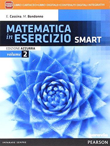 Matematica in esercizio smart. Ediz. azzurra. Per i Licei umanistici. Con e-book. Con espansione online (Vol. 2)
