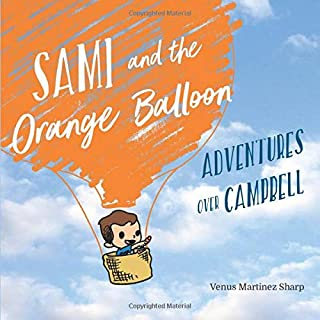 Sami and the Orange Balloon: Adventures Over Campbell
