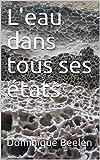 L'eau dans tous ses états (French Edition)