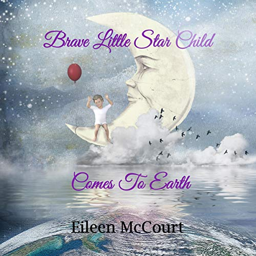 Brave Little Star Child Comes to Earth audiobook cover art