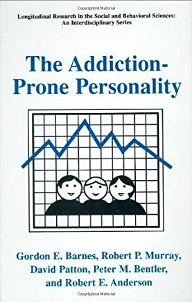 The Addiction-Prone Personality (Longitudinal Research in the Social and Behavioral Sciences: An Interdisciplinary Series) 2000 edition by Barnes, Gordon E., Murray, Robert P., Patton, David, Bentler (2000) Hardcover