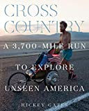 Cross Country: A 3,700-Mile Run to Explore Unseen America
