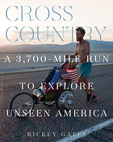 Compare Textbook Prices for Cross Country: A 3,700-Mile Run to Explore Unseen America  ISBN 9781452180885 by Gates, Rickey