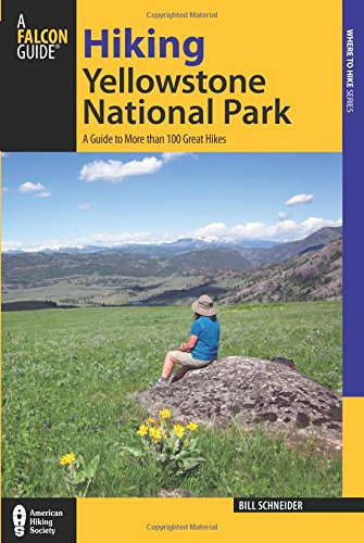 Schneider, B: Hiking Yellowstone National Park (Regional Hiking)