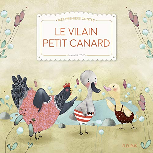 Le vilain petit canard (MES PREMIERS CONTES) (Tapa blanda)