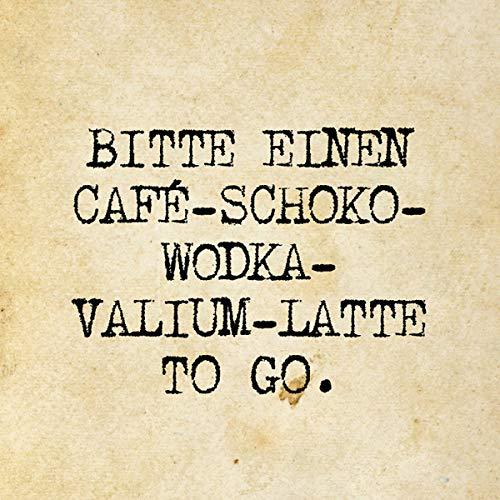 Postkarte 10,5 x 14,8 cm (hoch) • 11628 ''Café-Schoko-Wodka-Valium-Latte'' von Inkognito • Künstler: INKOGNITO © Quadrasophics • Text • Weissheiten