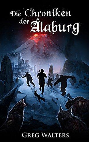 Die Chroniken der Alaburg (Alaburg 3/7) (Die Farbseher Saga 3)