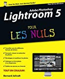 Adobe Photoshop Lightroom 5 Pour les Nuls (INFORMATIQUE) (French Edition)
