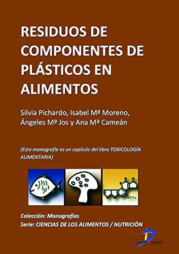Residuos de componentes plásticos en alimentos ( Este capitulo pertenece al libro Toxicología alimentaria ) (Spanish Edition)