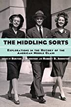 The Middling Sorts: Explorations in the History of the American Middle Class