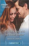 Mistletoe Kiss with the Heart Doctor (Harlequin Medical Romance, Band 1144)
