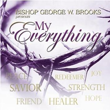 My Everything (Bishop George W Brooks presents )