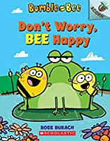 Don't Worry, Bee Happy (Bumble and Bee: Scholastic Acorn)