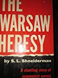 The Warsaw Heresy A startling story of communist unrest
