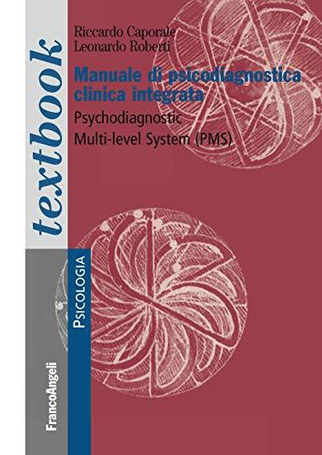 Manuale di psicodiagnostica clinica integrata. Psychodiagnostic Multi-Level System (PMS)