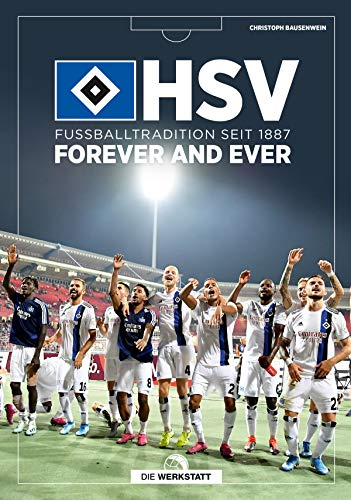 HSV forever and ever: Fußballtradition seit 1887