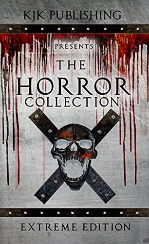 The Horror Collection: Extreme Edition by [Matt Shaw, Kyle M. Scott, David Owain Hughes, Nic Brady, Natasha Sinclair, Matthew M. Clarke , Kevin J. Kennedy]