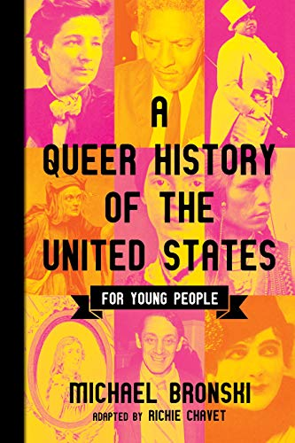 Compare Textbook Prices for A Queer History of the United States for Young People ReVisioning History for Young People Illustrated Edition ISBN 9780807056127 by Chevat, Richie,Bronski, Michael