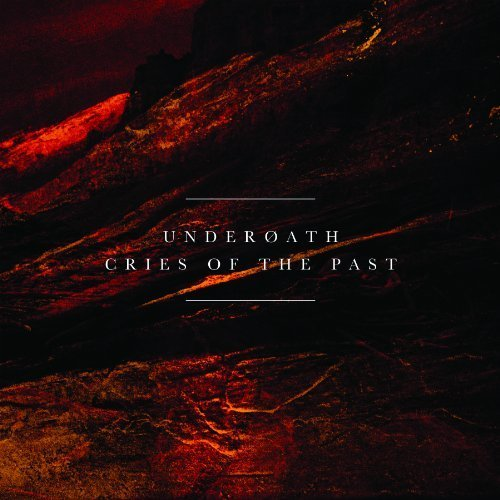Cries of the Past by Underoath (2013-05-04)