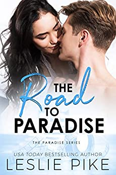 The Road To Paradise (Paradise Series Book 3) by [Leslie Pike]