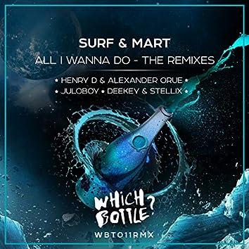 All I Wanna Do - The Remixes