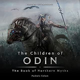 The Children of Odin                   By:                                                                                                                                 Padraic Colum                               Narrated by:                                                                                                                                 Ulf Bjorklund                      Length: 6 hrs and 22 mins     39 ratings     Overall 4.8
