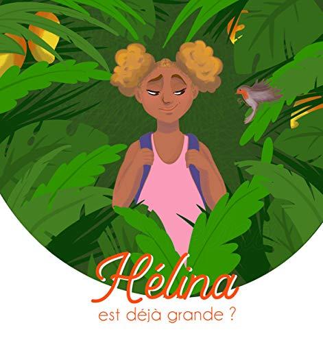 Hélina: est déjà grande ? (Hélina est déjà grande ? t. 1) (French Edition)