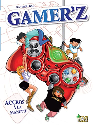 Gamer'z: Accro à la manette (French Edition)