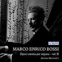 Marco Enrico Bossi: Complete Organ Works, Vol. 10 by Andrea Macinanti