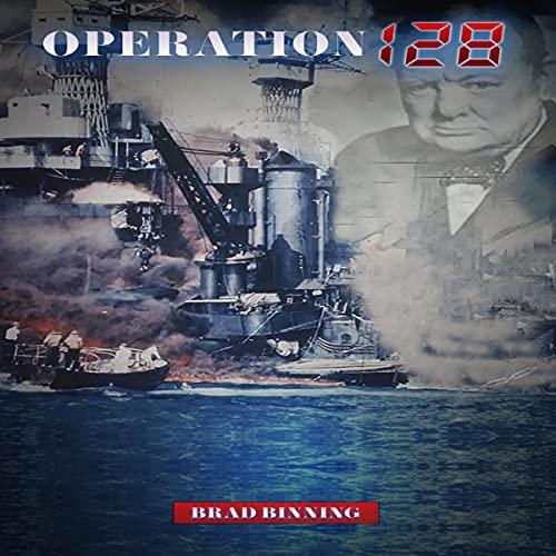 Operation 128 Audiobook By Brad Binning cover art