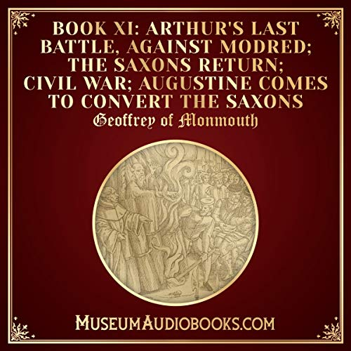 Arthur's Last Battle, Against Modred; the Saxons Return; Civil War; Augustine Comes to Convert the Saxons cover art