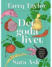 Det goda livet : maten som gör skillnad för din hälsa